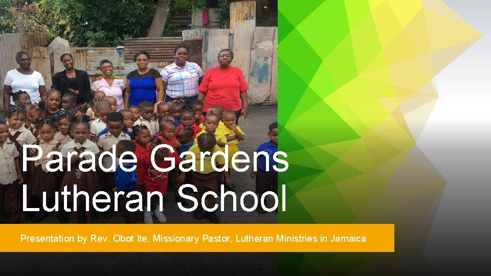 Parade Gardens Lutheran School Presentation by Rev. Obot Ite, Missionary Pastor, Lutheran Ministries in
