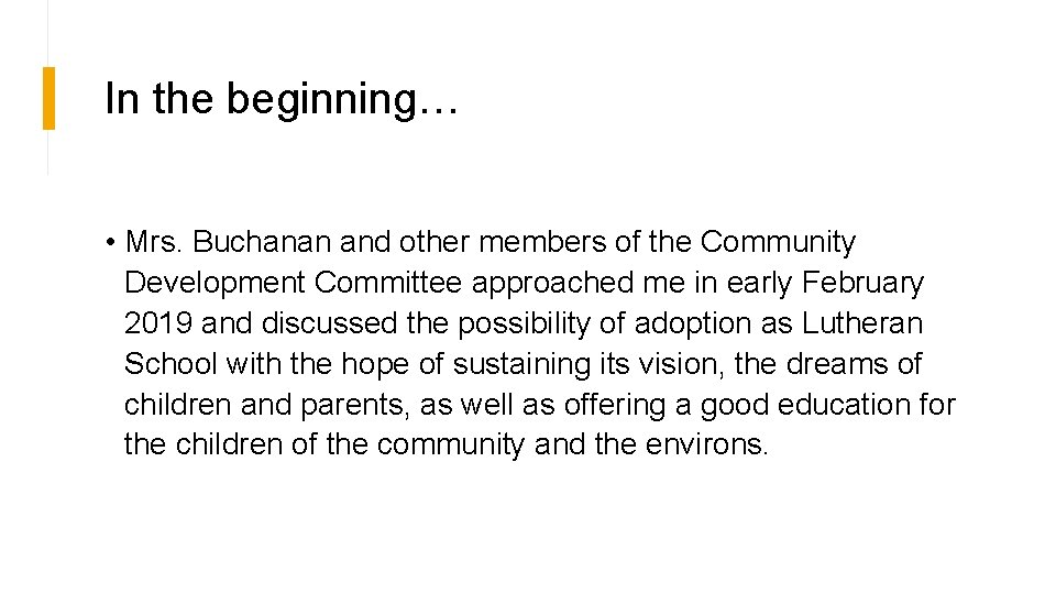 In the beginning… • Mrs. Buchanan and other members of the Community Development Committee