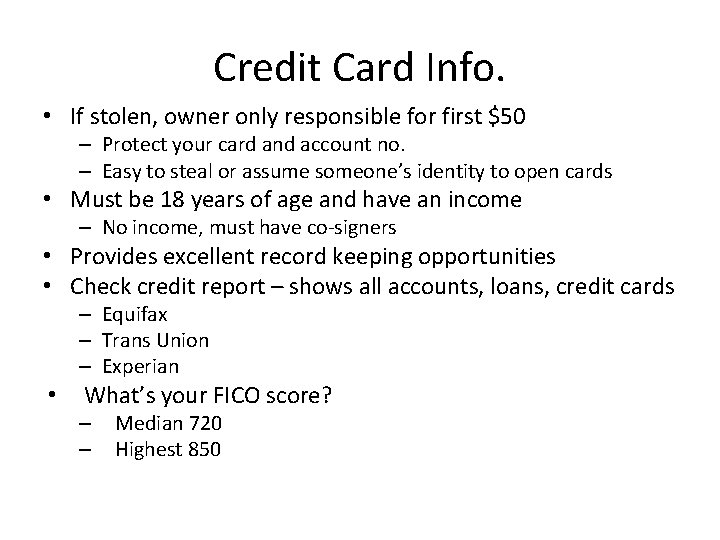 Credit Card Info. • If stolen, owner only responsible for first $50 – Protect