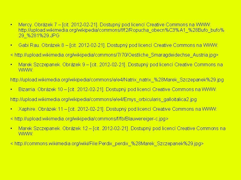 • Mercy. Obrázek 7 – [cit. 2012 -02 -21]. Dostupný pod licencí Creative