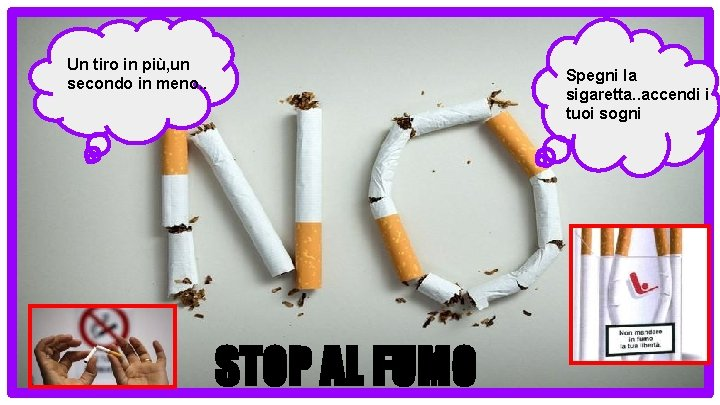 Un tiro in più, un secondo in meno. . Spegni la sigaretta. . accendi