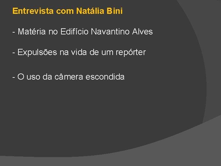 Entrevista com Natália Bini - Matéria no Edifício Navantino Alves - Expulsões na vida