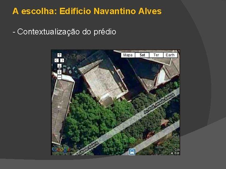 A escolha: Edifício Navantino Alves - Contextualização do prédio