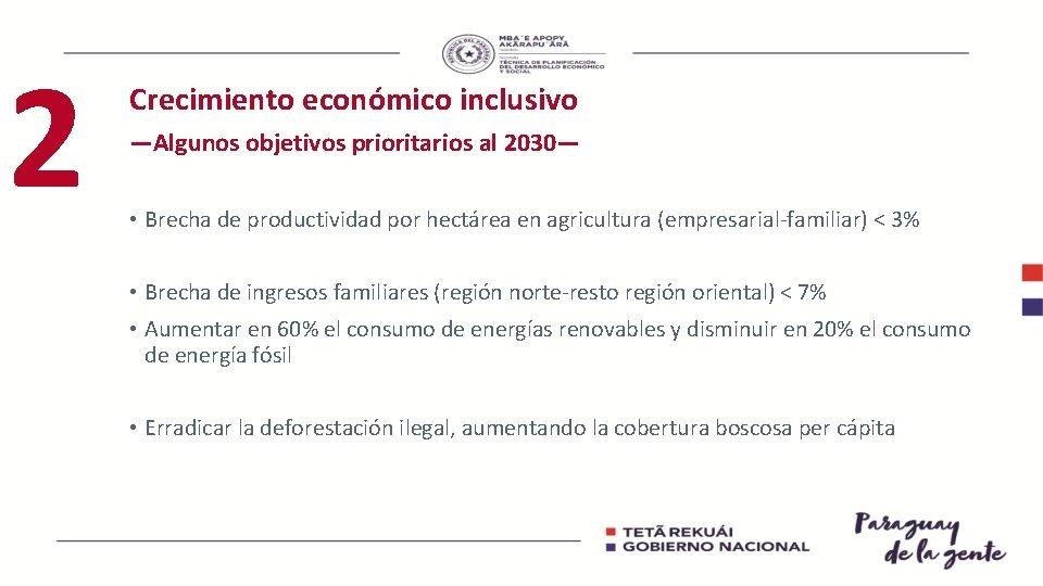 2 Crecimiento económico inclusivo —Algunos objetivos prioritarios al 2030— • Brecha de productividad por