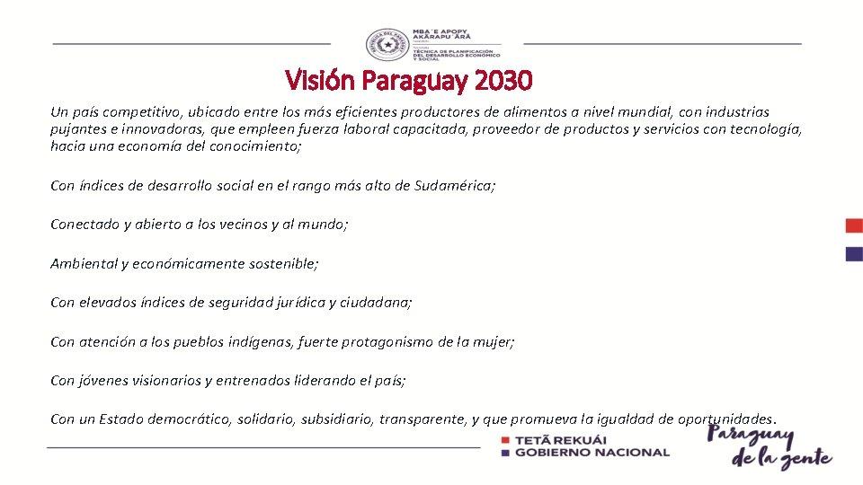 Visión Paraguay 2030 Un país competitivo, ubicado entre los más eficientes productores de alimentos