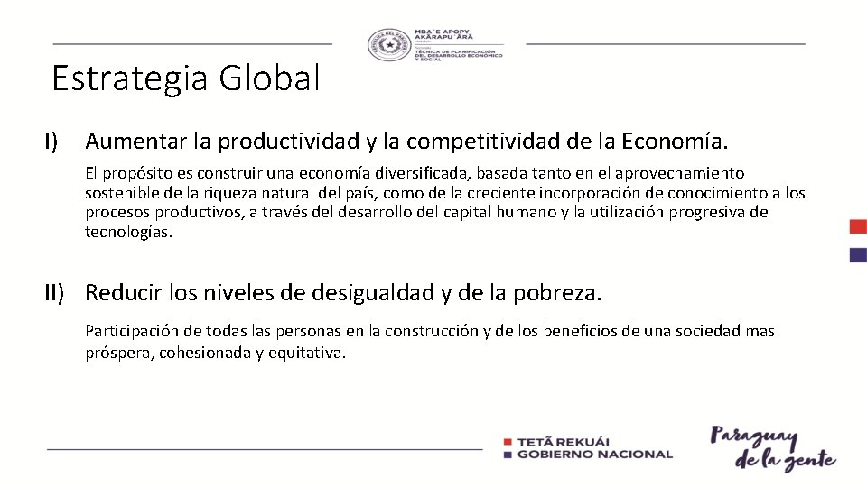 Estrategia Global I) Aumentar la productividad y la competitividad de la Economía. El propósito