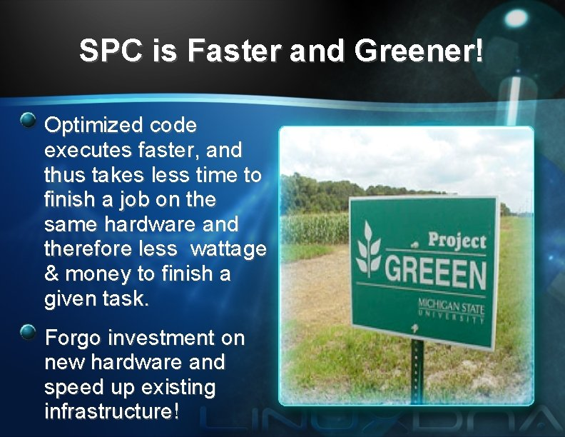 SPC is Faster and Greener! Optimized code executes faster, and thus takes less time