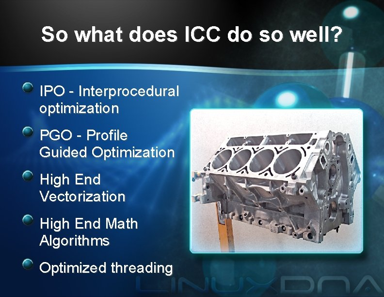 So what does ICC do so well? IPO - Interprocedural optimization PGO - Profile