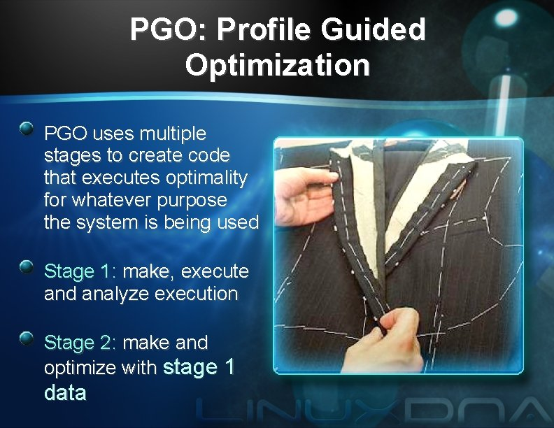 PGO: Profile Guided Optimization PGO uses multiple stages to create code that executes optimality