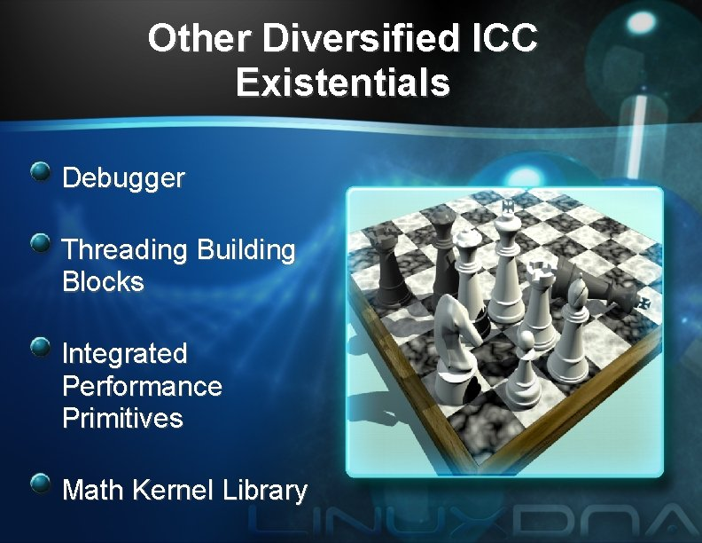 Other Diversified ICC Existentials Debugger Threading Building Blocks Integrated Performance Primitives Math Kernel Library