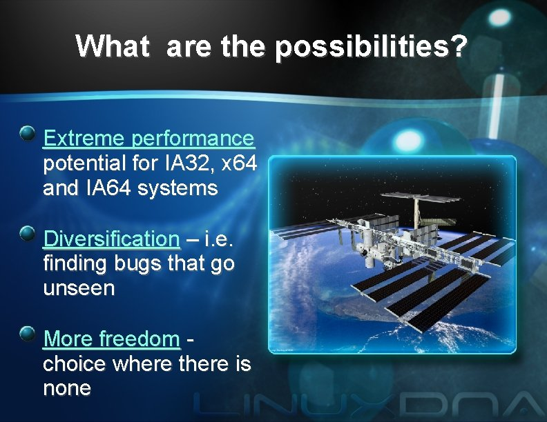What are the possibilities? Extreme performance potential for IA 32, x 64 and IA