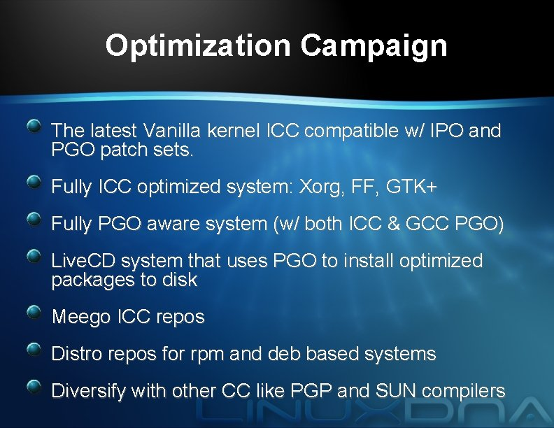 Optimization Campaign The latest Vanilla kernel ICC compatible w/ IPO and PGO patch sets.