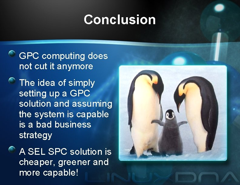 Conclusion GPC computing does not cut it anymore The idea of simply setting up