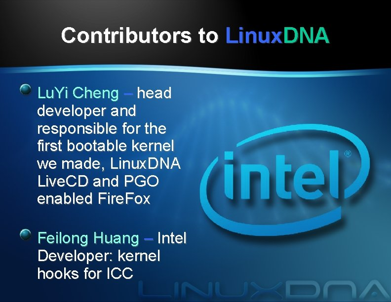 Contributors to Linux. DNA Lu. Yi Cheng – head developer and responsible for the