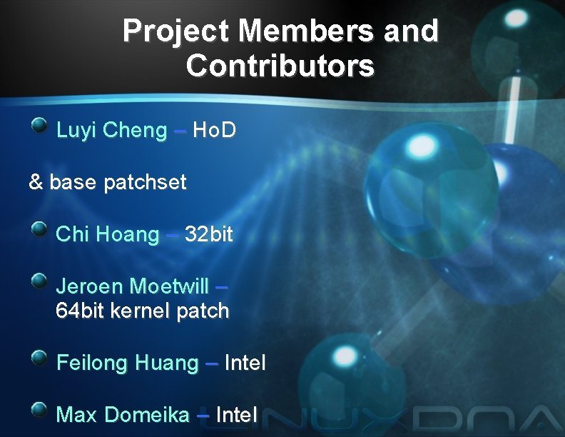 Project Members and Contributors Luyi Cheng – Ho. D & base patchset Chi Hoang