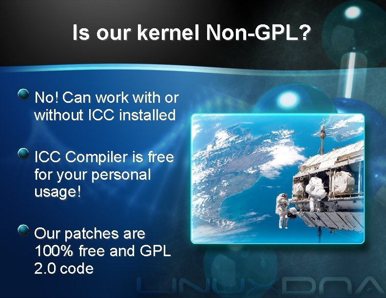 Is our kernel Non-GPL? No! Can work with or without ICC installed ICC Compiler