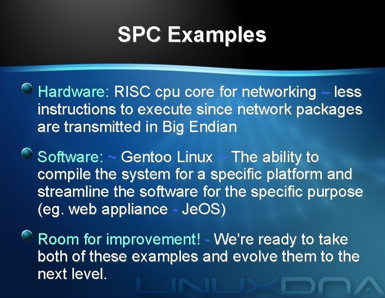SPC Examples Hardware: RISC cpu core for networking – less instructions to execute since
