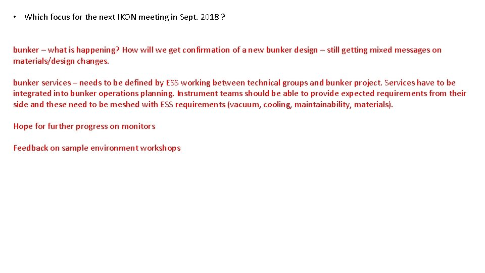 • Which focus for the next IKON meeting in Sept. 2018 ? bunker