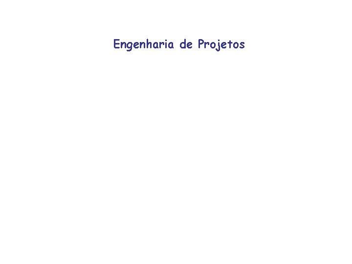 Engenharia de Projetos