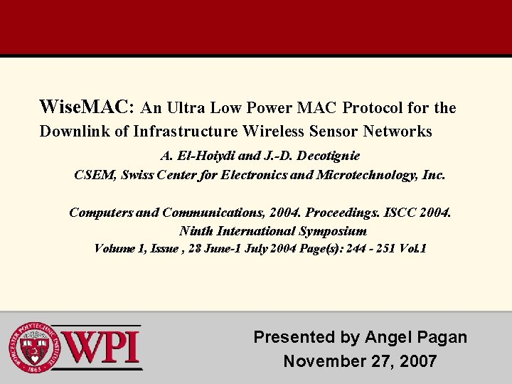 Wise. MAC: An Ultra Low Power MAC Protocol for the Downlink of Infrastructure Wireless