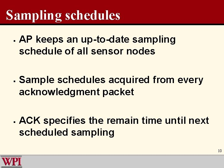 Sampling schedules § § § AP keeps an up-to-date sampling schedule of all sensor