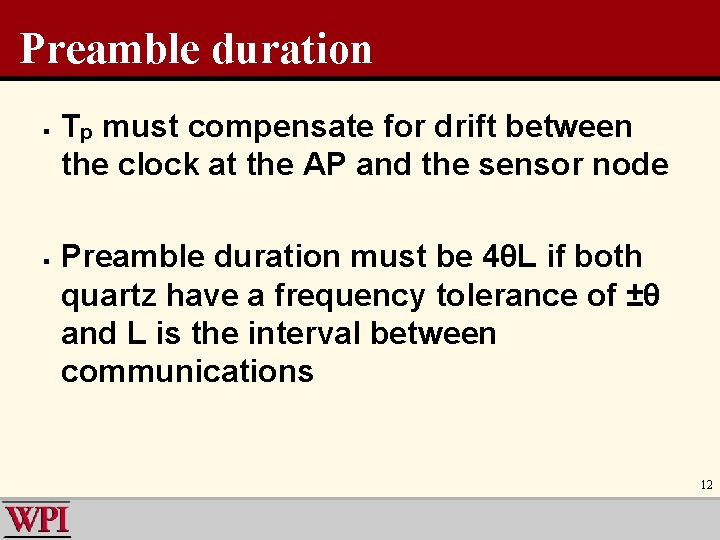 Preamble duration § § Tp must compensate for drift between the clock at the