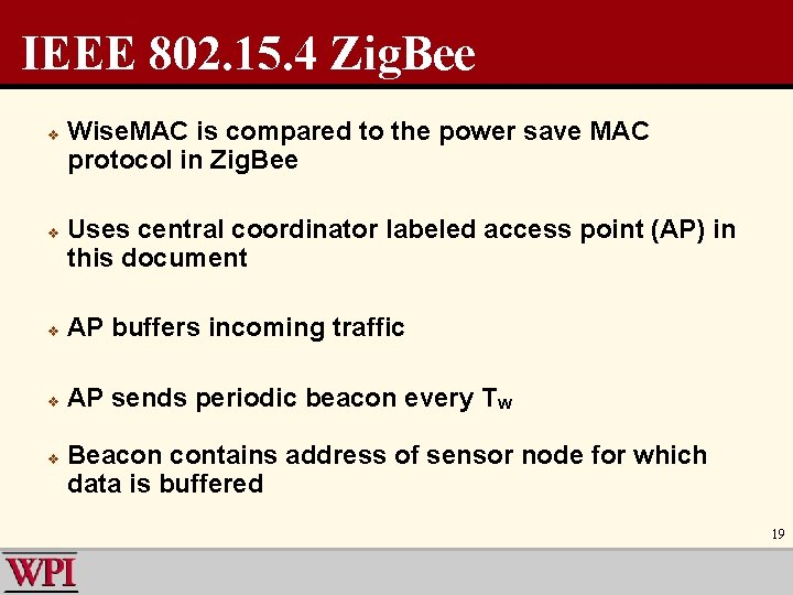 IEEE 802. 15. 4 Zig. Bee v v Wise. MAC is compared to the
