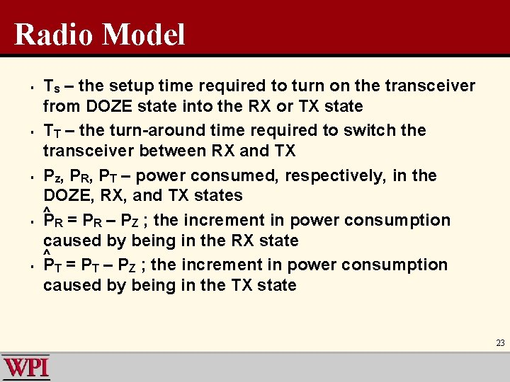 Radio Model § § § Ts – the setup time required to turn on