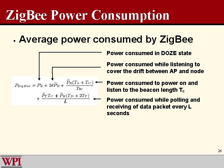 Zig. Bee Power Consumption § Average power consumed by Zig. Bee Power consumed in