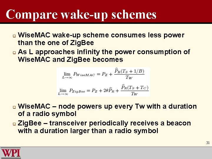 Compare wake-up schemes Wise. MAC wake-up scheme consumes less power than the one of