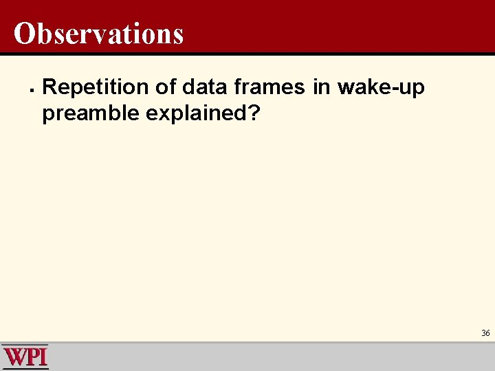Observations § Repetition of data frames in wake-up preamble explained? 36