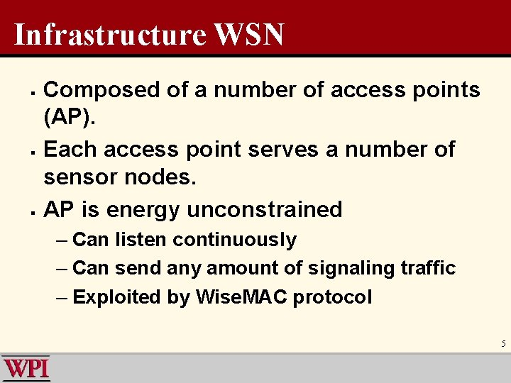Infrastructure WSN § § § Composed of a number of access points (AP). Each