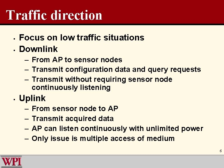 Traffic direction § § Focus on low traffic situations Downlink – From AP to