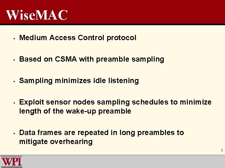 Wise. MAC § Medium Access Control protocol § Based on CSMA with preamble sampling
