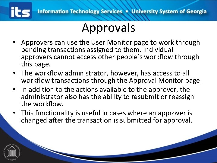 Approvals • Approvers can use the User Monitor page to work through pending transactions