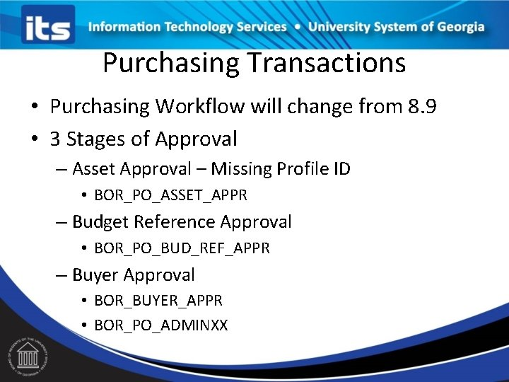 Purchasing Transactions • Purchasing Workflow will change from 8. 9 • 3 Stages of