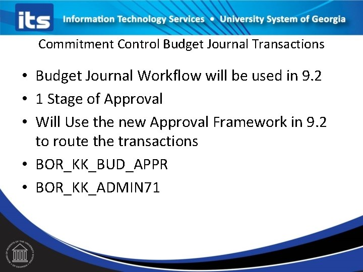 Commitment Control Budget Journal Transactions • Budget Journal Workflow will be used in 9.