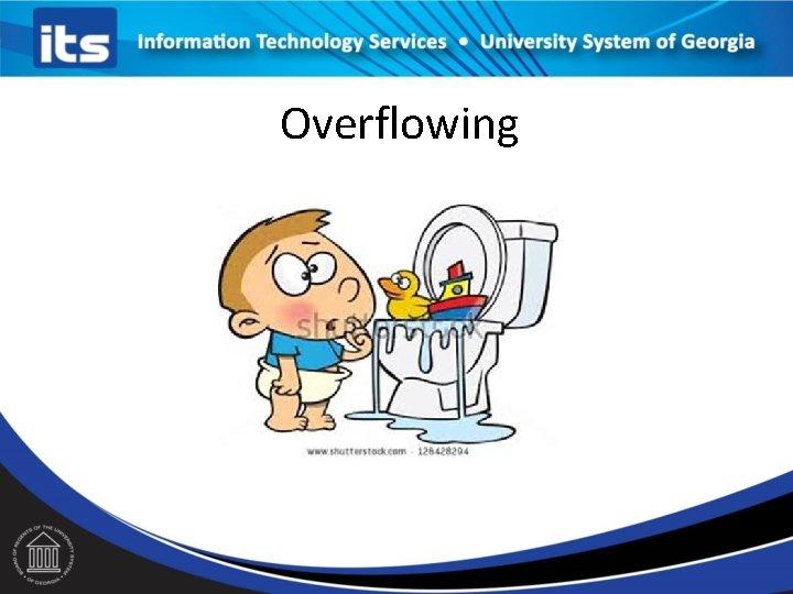 Overflowing