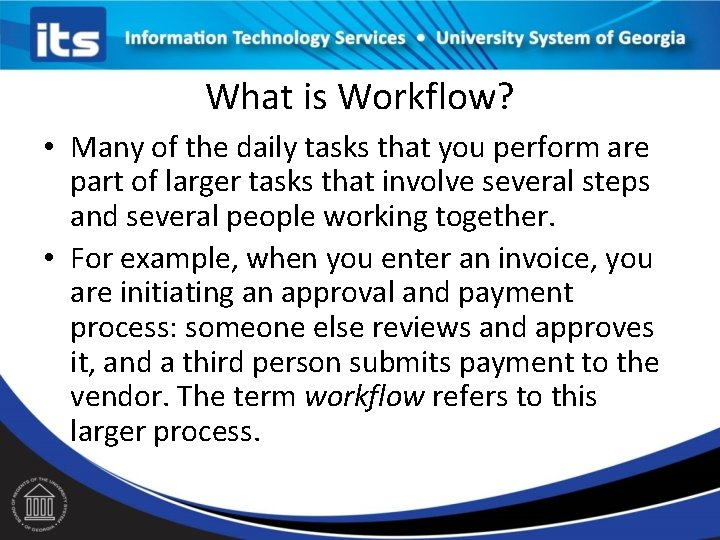 What is Workflow? • Many of the daily tasks that you perform are part