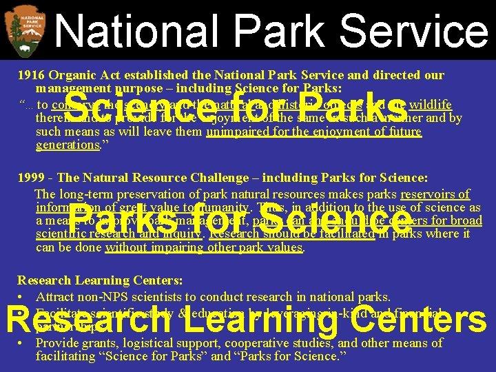 National Park Service 1916 Organic Act established the National Park Service and directed