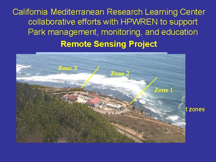California Mediterranean Research Learning Center collaborative efforts with HPWREN to support Park management, monitoring,