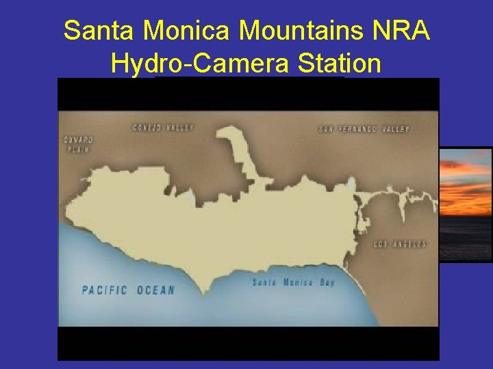 Santa Monica Mountains NRA Hydro-Camera Station Santa Monica Mountains NRA Stream Restoration monitoring real