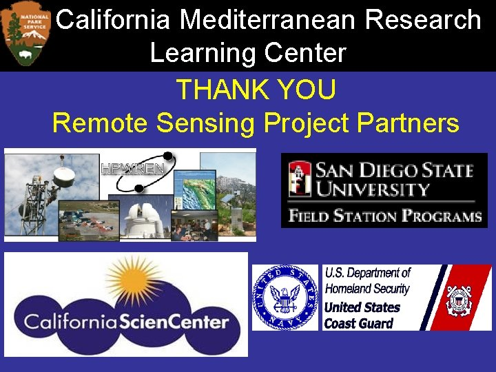 California Mediterranean Research Learning Center THANK YOU Remote Sensing Project Partners