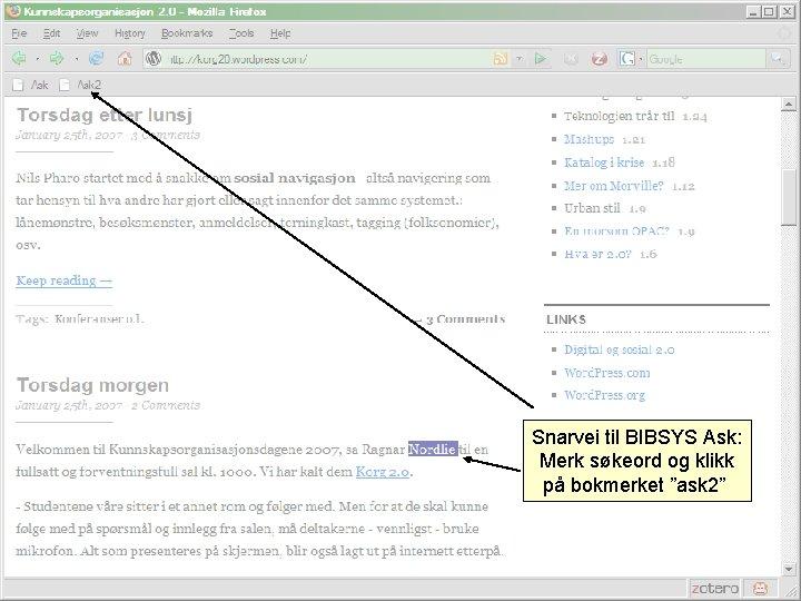 """Snarvei til BIBSYS Ask: Merk søkeord og klikk på bokmerket """"ask 2"""""""