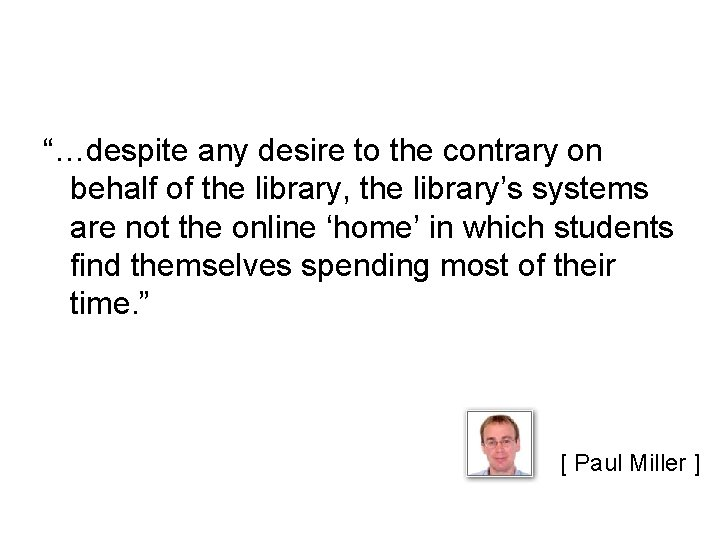 """""""…despite any desire to the contrary on behalf of the library, the library's systems"""