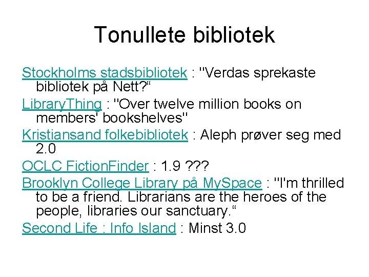 """Tonullete bibliotek Stockholms stadsbibliotek : """"Verdas sprekaste bibliotek på Nett? """" Library. Thing :"""