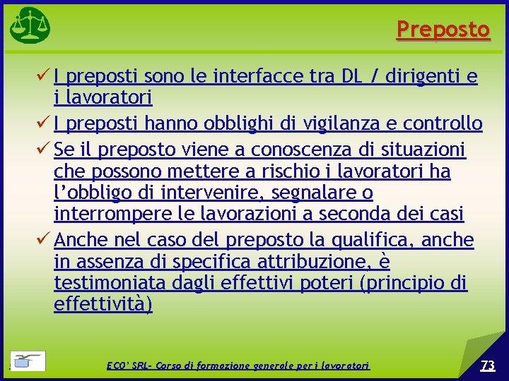 Preposto I preposti sono le interfacce tra DL / dirigenti e i lavoratori I