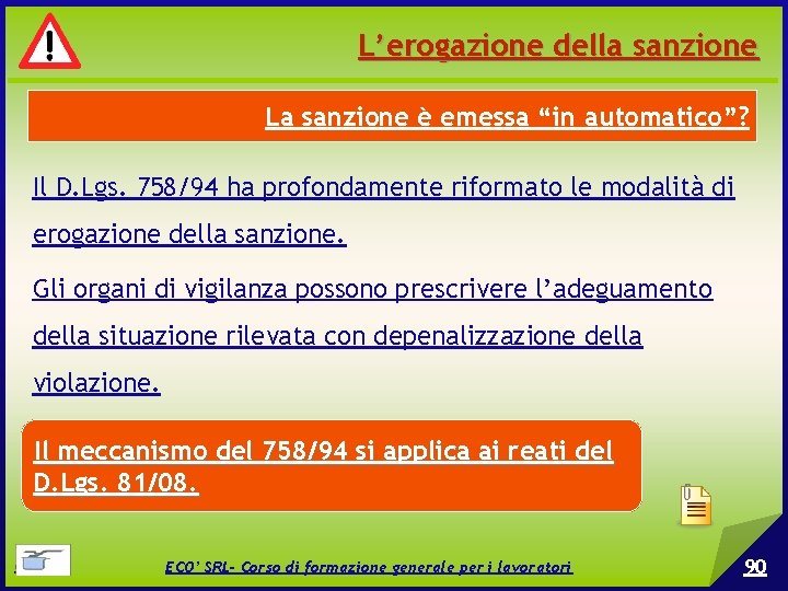 """L'erogazione della sanzione La sanzione è emessa """"in automatico""""? Il D. Lgs. 758/94 ha"""
