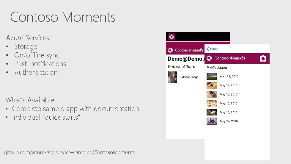 Contoso Moments Azure Services: • Storage • On/offline sync • Push notifications • Authentication