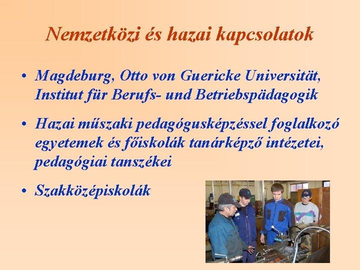 Nemzetközi és hazai kapcsolatok • Magdeburg, Otto von Guericke Universität, Institut für Berufs- und